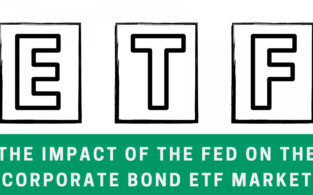 The Impact of the Fed on the Corporate Bond ETF Market