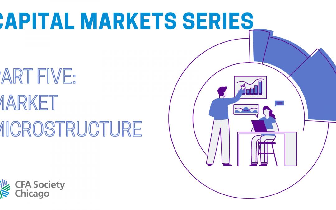 Capital Markets Series: Market Microstructure